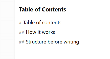 Table of contents, How it works, Structure before writing